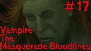 [вызывая доктора Граута] прохождение Vampire: The Masquerade - Bloodlines #17 (носферату) pc