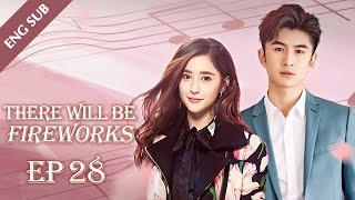 [MULTI-SUB] 花火 28   Fireworks 28 (张云龙,李心艾,马骙) Best Chinese Drama with Eng Sub 2021