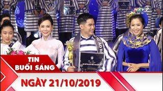 Tin Buổi Sáng - Ngày 21/10/2019 - HTV Tin Tức Mới Nhất