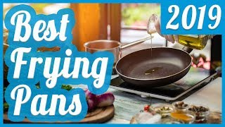 Best Frying Pan To Buy In 2018