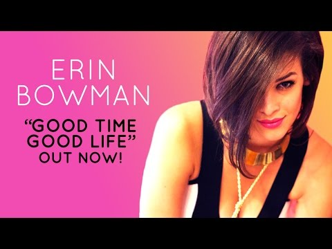 Erin Bowman - Good Time Good Life (lyrics)