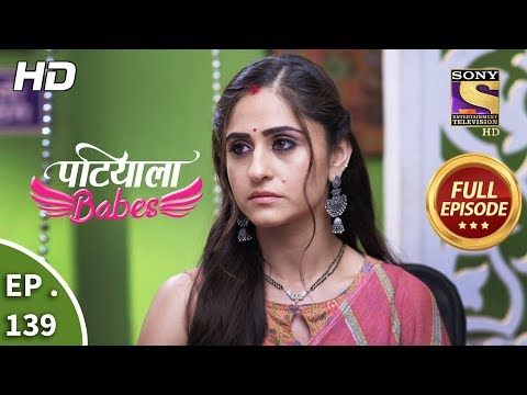 Patiala Babes - Ep 139 -  Episode - 7th June 2019