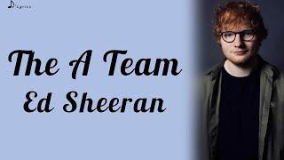The A Team - Ed Sheeran (Lyrics)