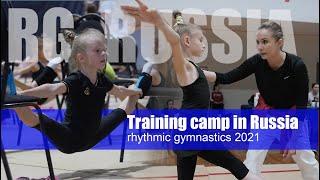 Training camp in Russia rhythmic gymnastics 2021