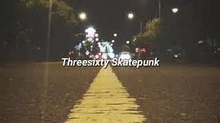 Threesixty Skatepunk - Sampai Nanti (Lyric Cover)