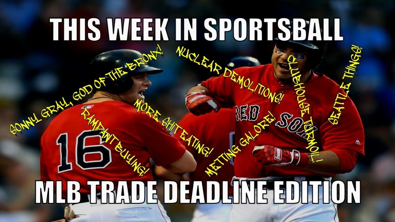 this-week-in-sportsball-mlb-trade-deadline-edition