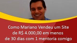 Como Mariano Vendeu um Site de R$ 4.000,00 em menos de 30 dias com 1 mentoria comigo
