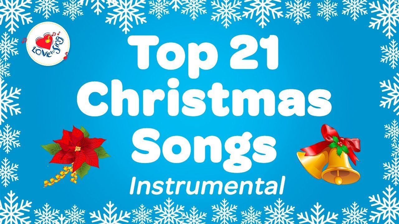 Top 21 Popular Christmas Music Instrumental Songs & Carols Playlist
