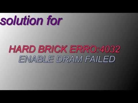 Hard brick android : ERROR 4032 : Enable DRAM failed! FIX 100%