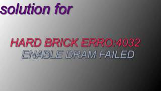 vuclip Hard brick android : ERROR 4032 : Enable DRAM failed! FIX 100%