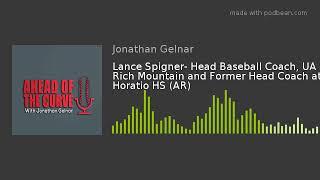 Lance Spigner- Head Baseball Coach, UA Rich Mountain and Former Head Coach at Horatio HS (AR)