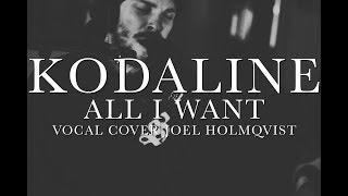 KODALINE - All I Want - Vocal Cover Joel Holmqvist