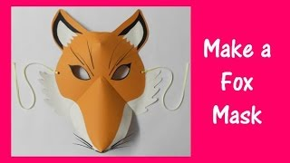 Arts and Crafts: How to make a Fox Mask