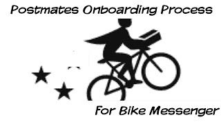 Postmates Onboarding Process for Bike Messenger