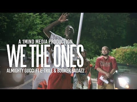 Gucci Almighty ft E-Trill & Booker BadAzz - We The Ones (Shot by @1MindMedia)