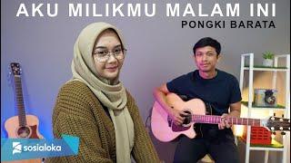 AKU MILIKMU MALAM INI - PONGKI BARATA (COVER BY REGITA ECHA)