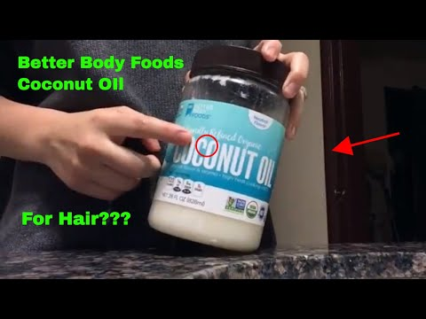 ✅  How To Use Better Body Foods Coconut Oil Review