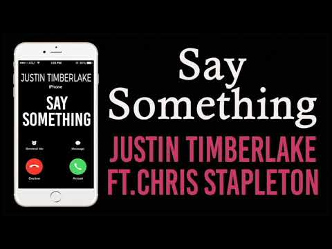 Say Something Ringtone - Justin Timberlake ft. Chris Stapleton