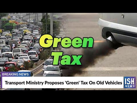Transport Ministry Proposes 'Green' Tax On Old Vehicles