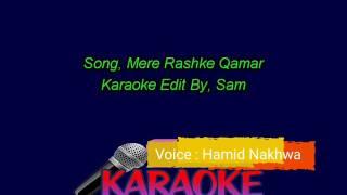 Karaoke - Hamid Nakhwa : Mere Rashke Qamar - Raees (Karaoke)