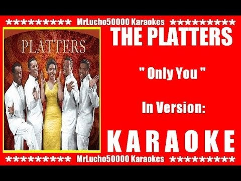 The Platters - Only You  ( KARAOKE NEW VERSION DEMO Nº 01 )