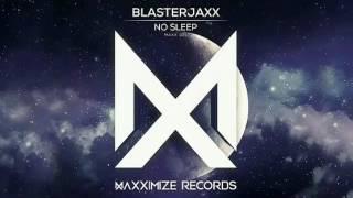 Blasterjaxx No Sleep Extended Mix
