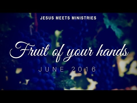 Fruit of your Hands - June 2016 - G P S ROBINSON