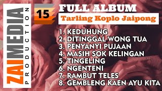 Full Album TARLING KOPLO JAIPONG VOL. 15 (COVER) By Zaimedia Production Group