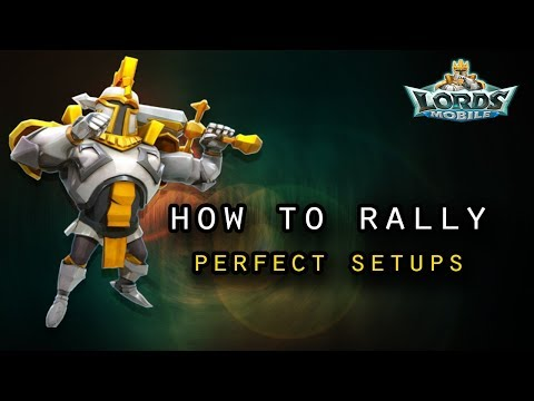 Lords Mobile - How To Setup A Perfect Rally