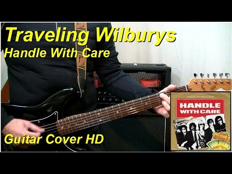 Traveling Wilburys Handle With Care Guitar Cover Hd Youtube