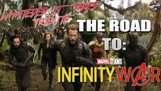 Marvel: Road To Infinity War Tribute - WHATEVER IT TAKES
