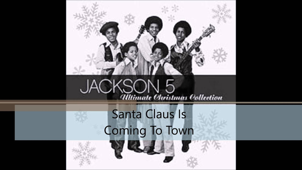 Santa Claus Is Coming To Town w/lyrics (desc) - Jackson 5 - Ultimate Christmas Collection - YouTube