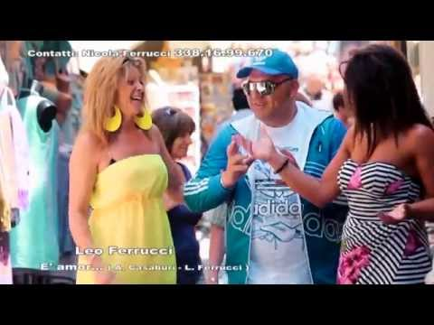 Leo Ferrucci - 'E amor - Video Ufficiale 2013