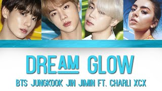Gambar cover BTS (방탄소년단) - Dream Glow (ft. Charli XCX) [Color Coded Lyrics/Han/Rom/Eng]