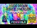 LUCID DREAM INTO THE HIGHEST DIMENSION POSSIBLE! WARNING! DO NOT LISTEN UNTIL YOU ARE 100% SURE!