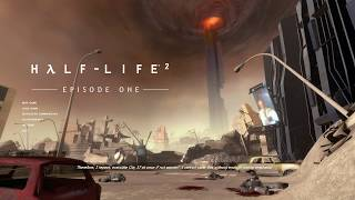 Half-Life 2: Episode One - Part 2 End / Half-Life 2: Episode Two