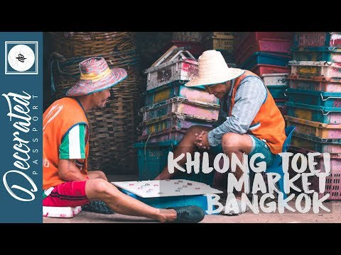 BANGKOK'S BIGGEST WET MARKET, KHLONG TOEI (TRAVEL VLOG)