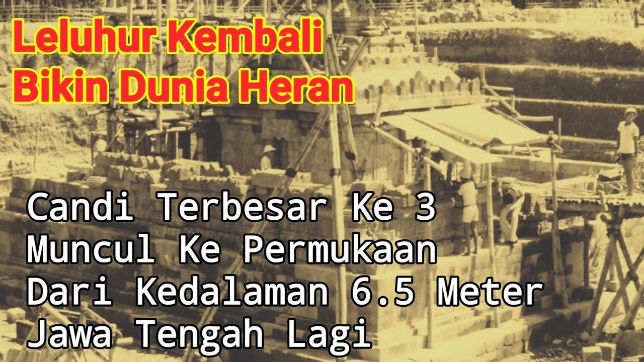 Download Candi Terbesar Ketiga Setelah Candi Borobudur Terpendam 6 Meter - Penemuan Masa Kuno