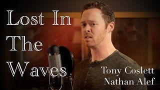 Lost in the Waves - Tony Coslett and Nathan Alef