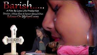 Baarish ll A True Love Story ll A Film By Love Life Production ll HD