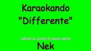 Karaoke Italiano - Differente - Nek ( Testo )