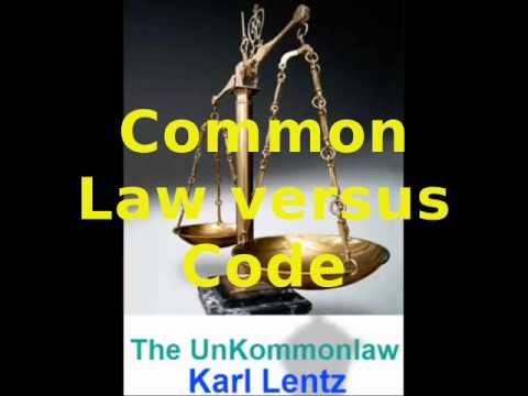 005 - Karl Lentz - Common Law v. Code