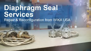 WIKA USA Diaphragm Seal Services | Repair and reconfiguration of diaphragm...