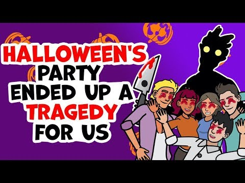 Halloween's party ended up a tragedy for us