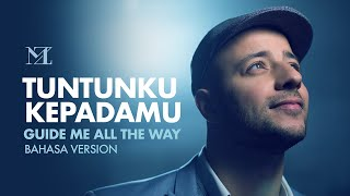 Maher Zain - Tuntunku KepadaMu (Guide Me All The Way) - Bahasa Version | Official Lyric Video