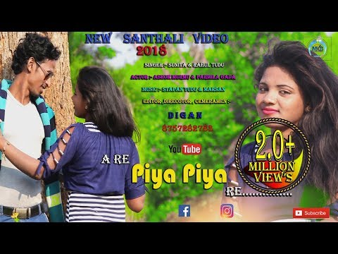 A Re Piya Piya Re...new Santhali Video 2018 Ashok & Parmila