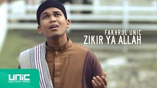 Fakhrul UNIC - Zikir Ya Allah (Official Video) ᴴᴰ