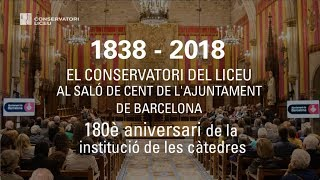 1838 - 2018: El Conservatori del Liceu al Saló de Cent de l'Ajuntament de Barcelona