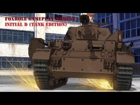 [Foxhole] Initial D - Tank Edition