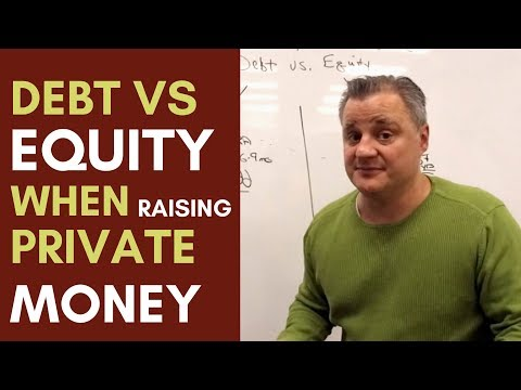 When To Use Debt v. Equity When Raising Private Money